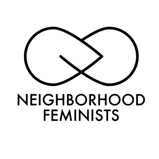 Neighborhood Feminists